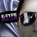 E-Type - Back 2 life - ep
