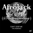 Afrojack / Shermanology - Can't stop me (remixes) - ep