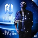 Rj - Baby it's the last time (feat. flo rida & qwote) - ep