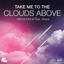 Micha Moor - Take me to the clouds above (feat. shena) - ep