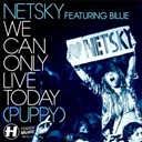 Netsky - We can only live today (puppy) - ep