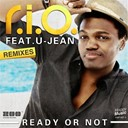 Rio - Ready or not (feat. u-jean) (remixes) - ep