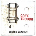 Caf&eacute; Tacvba - Cuatro caminos