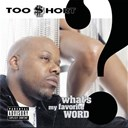 Too $hort - What's my favorite word?