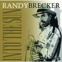 Randy Brecker - Into the sun