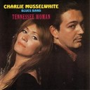 Charlie Musselwhite - Tennessee woman