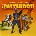 Blues Traveler - !bastardos!