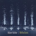 Adam Kolker - Reflections