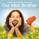 Carole King / Daniel Tashian / El May / Eric D. Johnson / Fruit Bats / Generationals / Mindy Smith / Nathan Larson / Thao / Willie Nelson - Our idiot brother (original motion picture soundtrack)