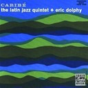 Eric Dolphy / The Latin Jazz Quintet - Caribé