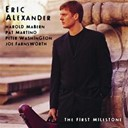 Eric Alexander - The first milestone