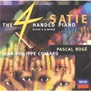 Chantal Juillet / Erik Satie / Jean-Philippe Collard / Pascal Rogé - Satie: the four-handed piano