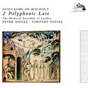 Guillaume De Machaut / The Medieval Ensemble Of London / The Medieval Ensemble Of London - Machaut: 2 Polyphonic Lais