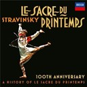 Igor Stravinsky - Stravinsky: le sacre du printemps 100th anniversary - a history of le sacre du printemps