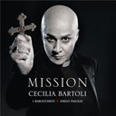 Cécilia Bartoli / Diego Fasolis / I Barocchisti - Mission