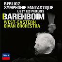 Daniel Barenboïm / Franz Liszt / Hector Berlioz / The West-Eastern Divan Orchestra - Berlioz: symphonie fantastique; liszt: les préludes