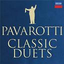 Gaetano Donizetti / Georges Bizet / Giacomo Puccini / Giuseppe Verdi / Luciano Pavarotti / Pietro Mascagni / Umberto Giordano / Vincenzo Bellini - Classic Duets
