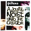 Galliano - a joyful noise unto the creator