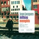 Jean-Jacques Milteau / Little Milton / Mighty Mo' Rodgers / Mighty Sam Mc Clain - Memphis