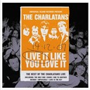 The Charlatans - Live it like you love