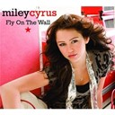 Miley Cyrus - Fly on the wall