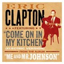Eric Clapton - Come on in my kitchen (electric version) (dmd single)