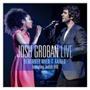 Josh Groban - Remember when it rained (live)