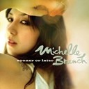 Michelle Branch - Sooner or later (dmd single)