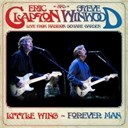 Eric Clapton / Steve Winwood - Forever man / little wing