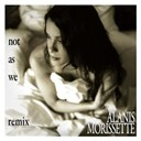 Alanis Morissette - Not as we (jack shaft extended remix) (dmd single)