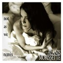 Alanis Morissette - Not as we (blow-up mix) (dmd single)