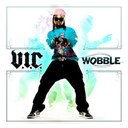 V.i.c. - Wobble (dmd single)