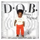 Busy Signal - D.o.b.