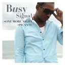 Busy Signal - One more night/ picante (digital single)
