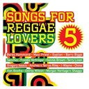 Compilation - Songs For Reggae Lovers Vol. 5