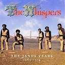 The Whispers - The janus years 1969 - 1974