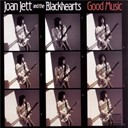 Joan Jett / The Blackhearts - Good music