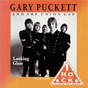 Gary Puckett / The Union Gap - Looking glass (a collection)