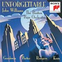 Boston Pops Orchestra / John Williams - Unforgettable