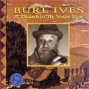 Burl Ives - A twinkle in your eye