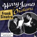 Harry James - The complete harry james and his orchestra featuring frank sinatra