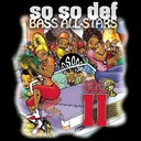 Afroman / Bass All Stars / Bo Hagon / Corina / Don Yute / Edward J / Ghostown Dj S / Gucci Crew Ii / Inoj / Lathun / Luke / Skeeter Rock / Virgo / Zae - So so def bass all-stars vol. ii