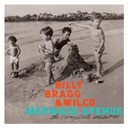 Billy Bragg / Wilco - Mermaid avenue: the complete sessions
