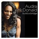 Audra Mc Donald - Build a bridge