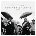 Allen Toussaint / Beausoleil / Buckwheat Zydeco / Carol Fran / Charlie Miller / Davell Crawford / Dr John / Dr. Michael White / Eddie Bo / Irma Thomas / Preservation Hall Jazz Band / Randy Newman / The Dirty Dozen Brass Band / The Louisiana Philharmonic Orchestra / The Wild Magnolias / Wardell Quezergue - Our new orleans