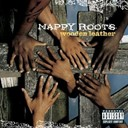 Nappy Roots - Wooden leather (explicit content) (u.s. version)