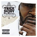 Trick Daddy - Thug matrimony: married to the streets (explicit content) (u.s. version)