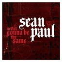 Sean Paul - Never gonna be the same (french 2 track) (alternate single)