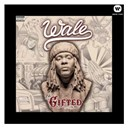 Wale - The gifted