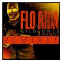 Flo Rida - Wild ones (feat. sia) (remixes)